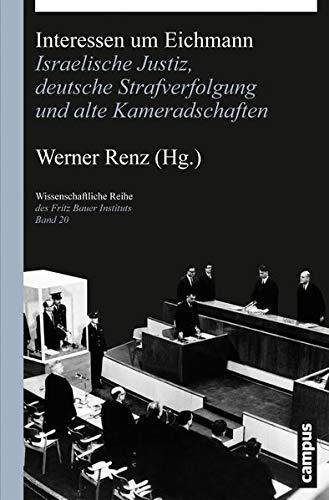 9783593397504: Interessen um Eichmann: Israelische Justiz, deutsche Strafverfolgung und alte Kameradschaften