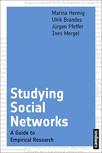Studying Social Networks - A Guide to Empirical Research: Hennig, Marina