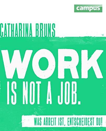 9783593398006: work is not a job (pinke Ausgabe): Was Arbeit ist, entscheidest du!