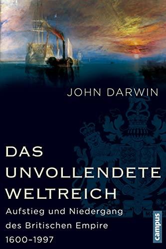 9783593398082: Das unvollendete Weltreich: Aufstieg und Niedergang des Britischen Empire 1600-1997