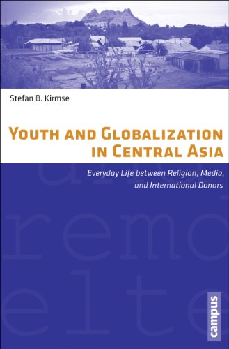Youth and Globalization in Central Asia: Kirmse, Stefan B.