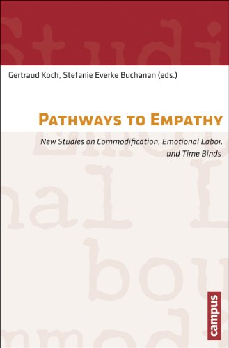 Pathways to Empathy: New Studies on Commodification, Emotional Labor, and Time Binds (Campus Verlag...