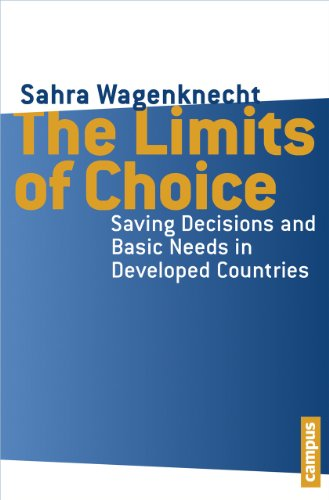 The Limits of Choice - Saving Decisions and Basic Needs in Developed Countries: Wagenknecht, Sahra