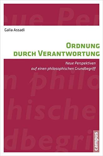 9783593399492: Ordnung durch Verantwortung: Neue Perspektiven auf einen philosophischen Grundbegriff