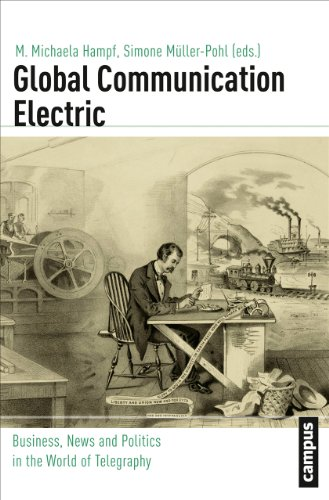 9783593399539: Global Communication Electric: Business, News and Politics in the World of Telegraphy (Global History)