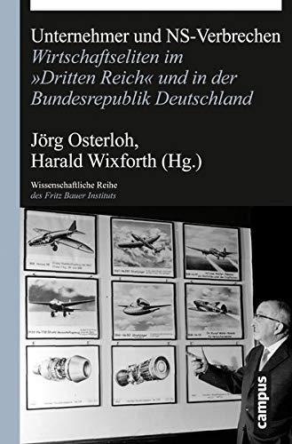 9783593399799: Unternehmer und NS-Verbrechen: Wirtschaftseliten im �Dritten Reich� und in der Bundesrepublik Deutschland