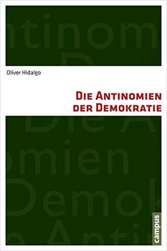 Die Antinomien der Demokratie (Paperback): Oliver Hidalgo