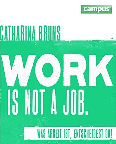9783593399980: work is not a job (grüne Ausgabe)