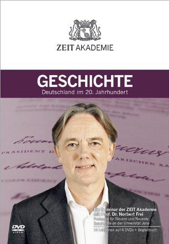 Geschichte. Deutschland im 20. Jahrhundert. Ein Seminar der ZEIT Akademie mit Prof. Dr. Norbert Frei. 14 Lektionen auf 4 DVDs + Begleitbuch. - Frei, Norbert