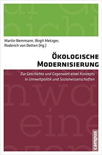 Ökologische Modernisierung : zur Geschichte und Gegenwart: Bemmann, Martin (Hrsg.):