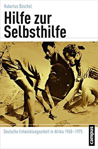 Hilfe zur Selbsthilfe - Deutsche Entwicklungsarbeit in Afrika 1960 - 1975. Reihe
