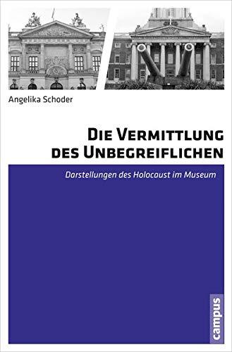Die Vermittlung des Unbegreiflichen: Angelika Schoder