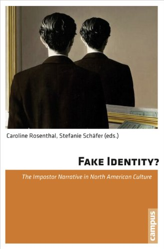 Fake Identity? - The Impostor Narrative in North American Culture: Rosenthal, Caroline