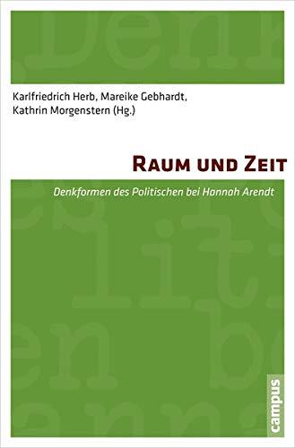9783593501116: Raum und Zeit: Denkformen des Politischen bei Hannah Arendt