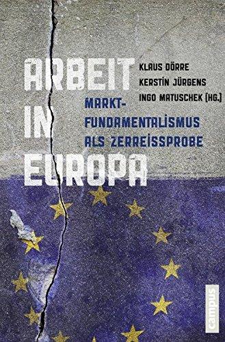 9783593501789: Arbeit in Europa: Marktfundamentalismus als Zerreißprobe