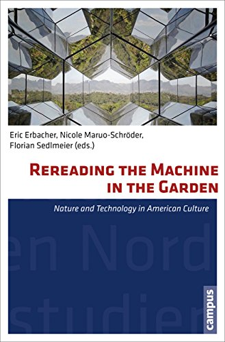 9783593501918: Rereading the Machine in the Garden: Nature and Technology in American Culture (North American Studies)