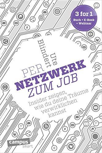 9783593502205: Per Netzwerk zum Job: Insider zeigen, wie du deine Träume verwirklichen kannst, plus E-Book inside (ePub, mobi oder pdf)