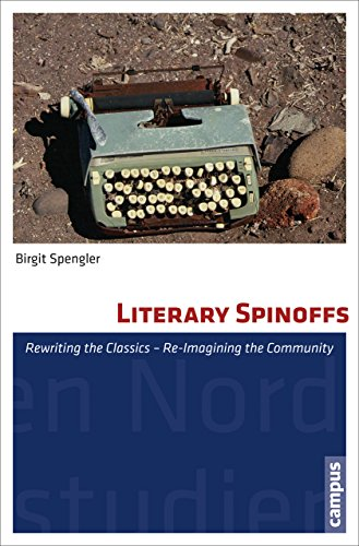 9783593503110: Literary Spinoffs: Rewriting the Classics - Re-Imagining the Community (North American Studies)