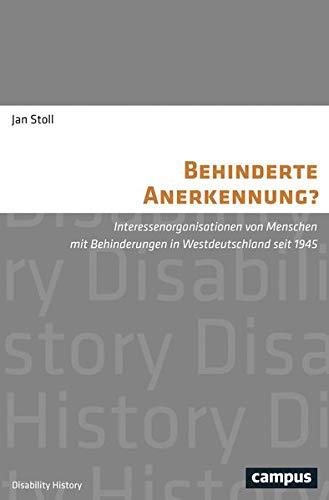 9783593506203: Behinderte Anerkennung?: Interessenorganisationen von Menschen mit Behinderungen in Westdeutschland seit 1945