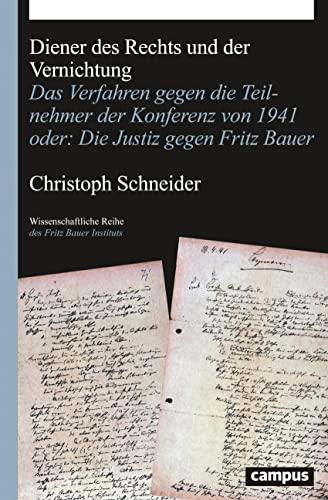 Diener des Rechts und der Vernichtung: Das Verfahren gegen die Teilnehmer der Konferenz von 1941 ...