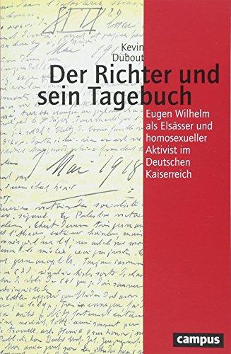 Der Richter und sein Tagebuch. Eugen Wilhelm als Elsässer und homosexueller Aktivist im Deutschen Kaiserreich. Reihe