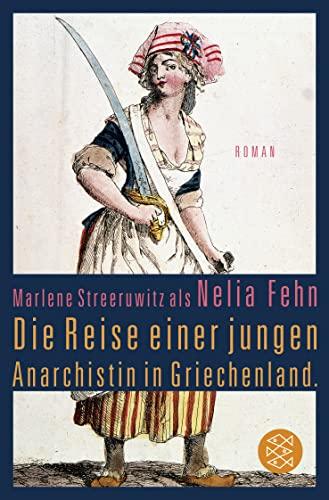 9783596031597: Die Reise einer jungen Anarchistin in Griechenland. (Marlene Streeruwitz als Nelia Fehn)