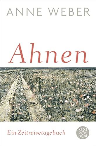 9783596031610: Ahnen: Ein Zeitreisetagebuch