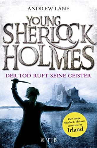 9783596032235: Young Sherlock Holmes 06. Der Tod ruft seine Geister - Der junge Sherlock Holmes ermittelt in Irland