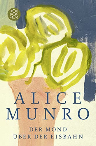 Der Mond über der Eisbahn: Erzählungen: Alice Munro