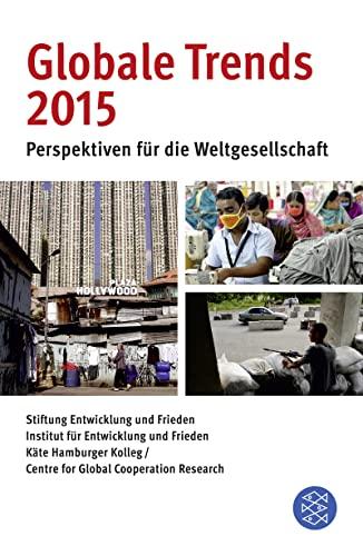 9783596032877: Globale Trends 2015: Perspektiven für die Weltgesellschaft