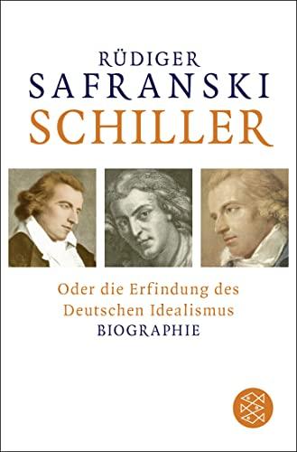 9783596033607: Schiller: oder Die Erfindung des Deutschen Idealismus ( Biographie )