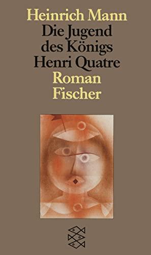 Die Jugend DES Konigs Henri (German Edition): Heinrich Mann