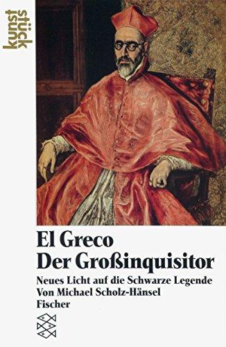 El Greco, Der Großinquisitor. Neues Licht auf: Scholz-Hänsel, Michael: