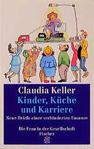 9783596101375: Kinder, Küche und Karriere. - AbeBooks - Claudia ...