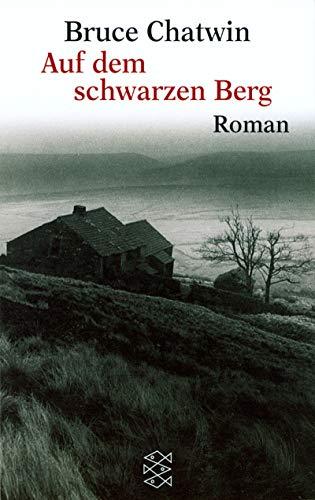 Auf dem schwarzen Berg : Roman. Aus: Chatwin, Bruce: