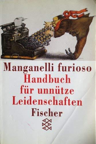 Manganelli furioso : Handbuch für unnütze Leidenschaften: Manganelli, Giorgio