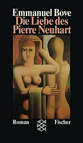 9783596104000: Die Liebe des Pierre Neuhart. Roman.