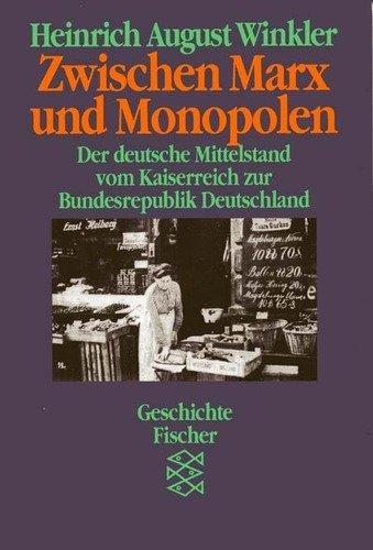 9783596104055: Zwischen Marx und Monopolen. Der deutsche Mittelstand vom Kaiserreich zur Bundesrepublik Deutschland