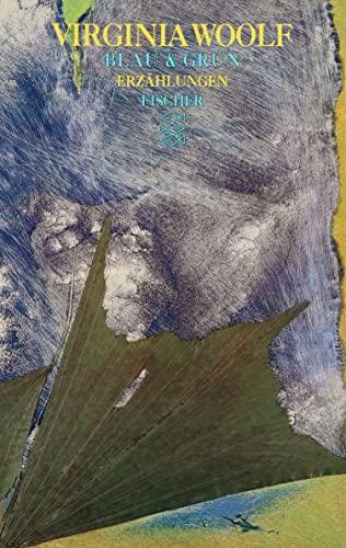 Blau & Grün: Erzählungen (Virginia Woolf, Gesammelte Werke (Taschenbuchausgabe)) - Woolf, Virginia