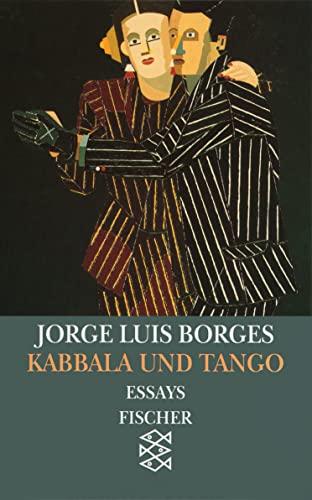 Kabbala und Tango. Essays 1930 - 1932.: Jorge Luis Borges