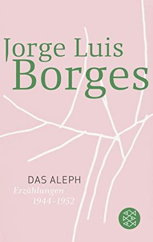 Das Aleph. El Aleph. Erzählungen 1944 -: Borges, Jorge Luis