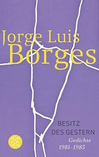 Besitz des Gestern.: Borges, Jorge Luis