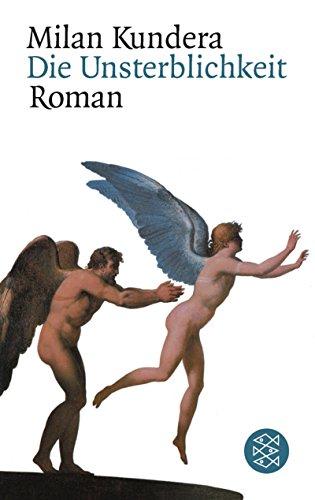 Unsterblichkeit, Die: Kundera,Milan;
