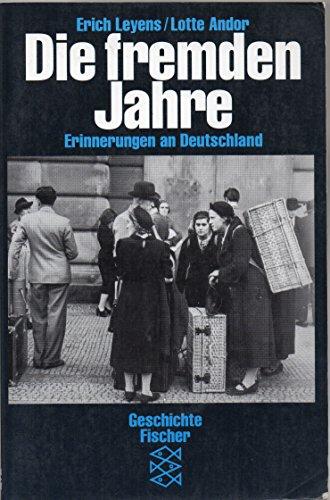 9783596107797: Die fremden Jahre: Erinnerungen an Deutschland (Lebensbilder)