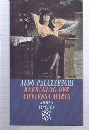 Befragung der Contessa Maria. Roman: Palazzeschi, Aldo