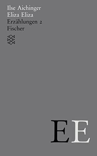 Gesammelte Werke, Band 3: Eliza Eliza. Erzählungen 2. 1958-1968. - Aichinger, Ilse