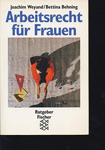Arbeitsrecht fur Frauen: Ein juristischer Ratgeber zur Selbsthilfe (Ratgeber Fischer) (German Edition)