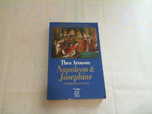 Napoleon & Josephine : die Biographie einer Liebe. Theo Aronson. Aus dem Engl. von Annette Charpentier, Fischer ; 11056 - Aronson, Theo Aronson und Theo