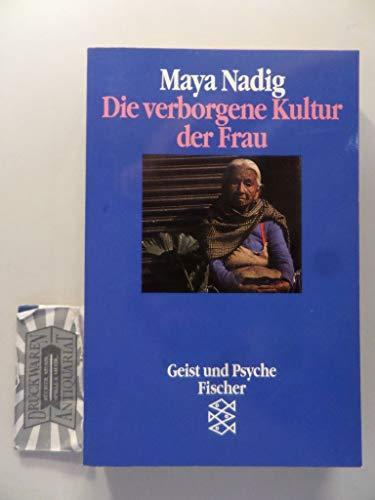 Die verborgene Kultur der Frau. Ethnopsychoanalytische Gespräche mit Bäuerinnen in Mexiko. - Nadig, Maya