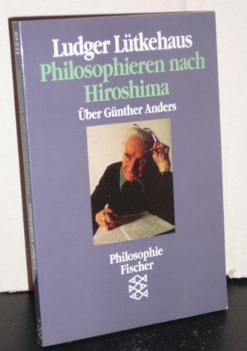 9783596112487: Philosophieren nach Hiroshima: Uber Gunther Anders (German Edition)